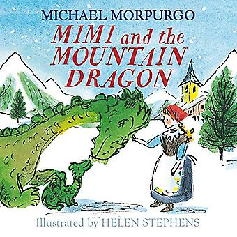 Mimi and the Mountain Dragon by Michael Morpurgo - 9781405294195 Book