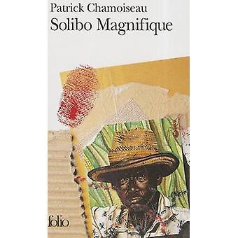 Solibo Magnifique by Chamoiseau & Patrick