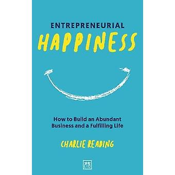 Entrepreneurial Happiness by Reading & Charlie
