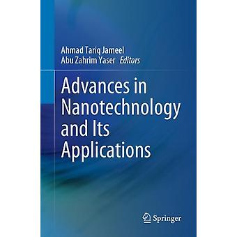 Advances in Nanotechnology and Its Applications by Edited by Ahmad Tariq Jameel & Edited by Abu Zahrim Yaser