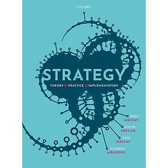 Strategy by MacKay & Brad Professor of Strategy & Senior Vice Principal and Vice Principal International Strategy and External Relations & the University of St AndrewsArevuo & Mikko Reader in Strategy and Leade