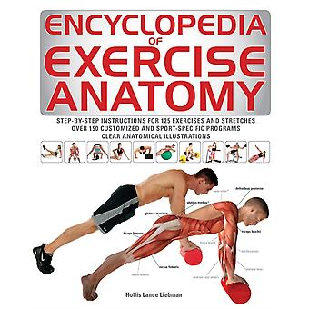 Encyclopedia of Exercise Anatomy by Liebman & Hollis Lance