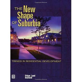 The New Shape of Suburbia: Trends in Residential Development