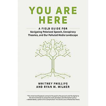 You Are Here by Whitney PhillipsRyan M. Milner