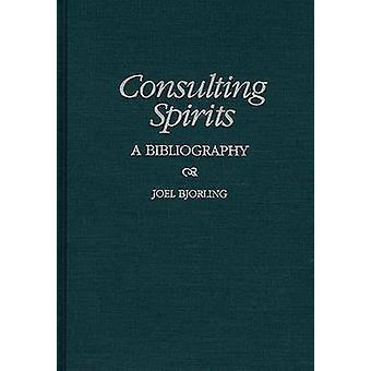 Consulting Spirits - Joel Bjorlingin bibliografia - 9780313302848 B