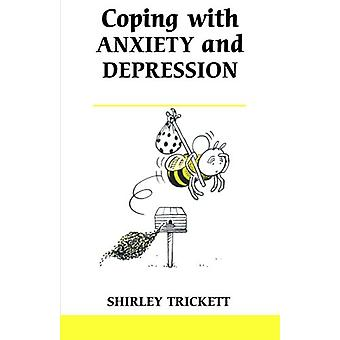 Coping with Anxiety and Depression by Shirley Trickett - 978085969762