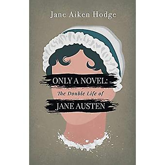 Only a Novel - The Double Life of Jane Austen by Jane Aiken Hodge - 97