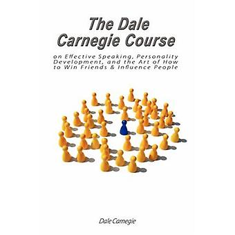 The Dale Carnegie Course on Effective Speaking - Personality Developm