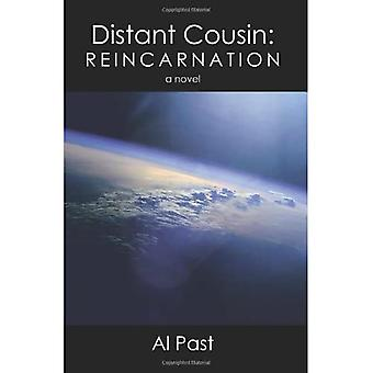 Distant Cousin: Reincarnation