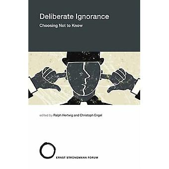 Deliberate Ignorance by Ralph HertwigChristoph Engel