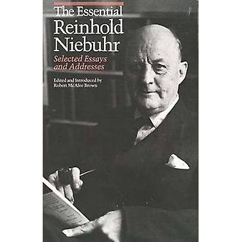 The Essential Reinhold Niebuhr by Reinhold Niebuhr