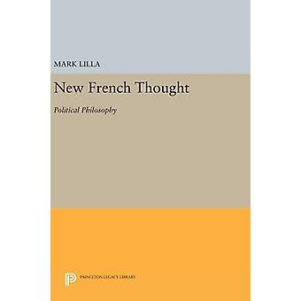 New French Thought - Political Philosophy by Mark Lilla - 978069163460