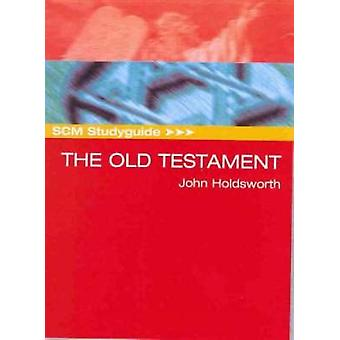 The Old Testament by John Holdsworth