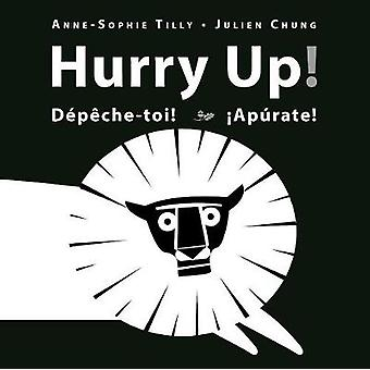 Hurry Up by Illustrated by Julien Chung Anne Sophie Tilly