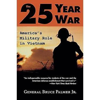 La guerre de 25 ans - Le rôle militaire de l'Amérique au Vietnam (Nouvelle édition) par