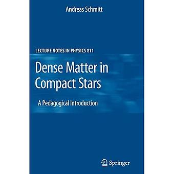 Dense Matter in Compact Stars: A Pedagogical Introduction