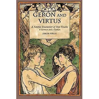 Geron & Virtus : une rencontre fatidique de deux jeunes, un Allemand et un Romain