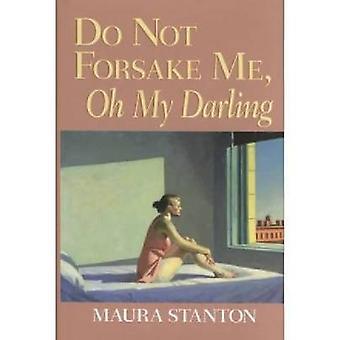 Verlasse nicht mir - Oh My Darling von Maura Stanton - 9780268025564 Bo