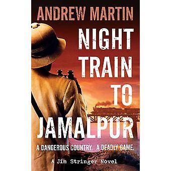 Night Train to Jamalpur (Main) by Andrew Martin - 9780571284108 Book