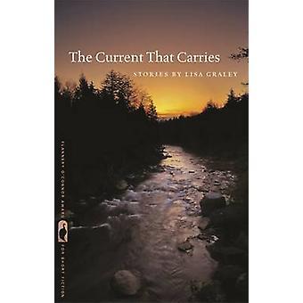 La corriente que lleva - historias por Lisa Graley - Nancy Zafris - 978