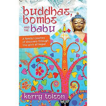 Bouddhas - bombes et le Babu - voyage d'une famille de découverte à travers