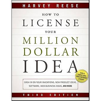 How to License Your Million Dollar Idea - Cash in on Your Inventions -