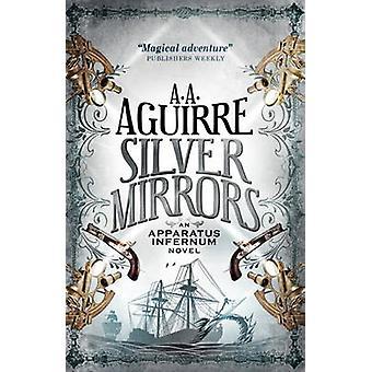 Silver speglar - en apparat Infernum roman av A. A. Aguirre - 978178