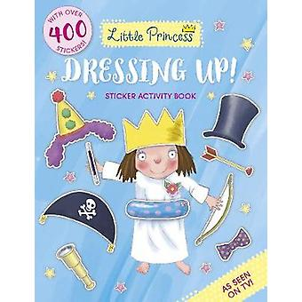 Little Princess Dressing Up! Sticker Activity Book by Tony Ross - 978