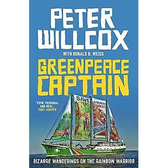 Capitán de Greenpeace - extrañas andanzas en Guerrero del arco iris por Pete