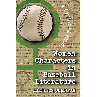 Women Characters in Baseball Literature - A Critical Study by Kathleen