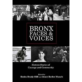 Bronx Faces and Voices - Sixteen Stories of Courage and Community by F