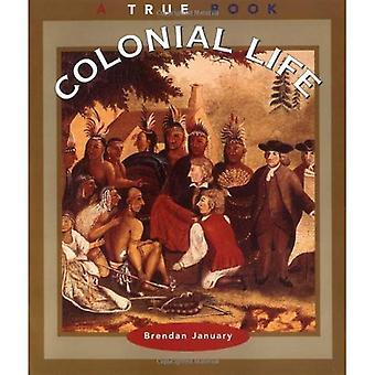 Koloniala livet (True böcker: American History)