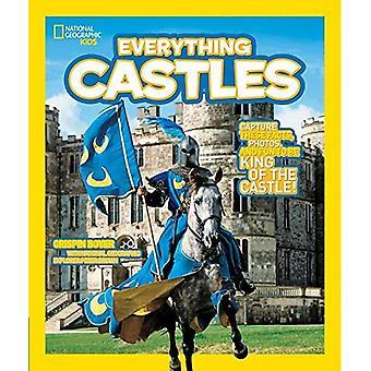 Nationella geografiska barn allt slott: Fånga dessa fakta, bilder och kul att vara kung på slottet!
