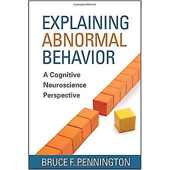 Förklarar avvikande beteende: En kognitiv neurovetenskap perspektiv