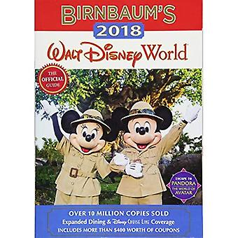 Birnbaum's 2018 Walt Disney World: den officiella guiden