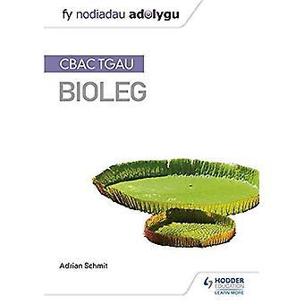 FY Nodiadau Adolygu: CBAC TGAU Bioleg (notatene revisjon: WJEC GCSE biologi, walisisk Edition) (notatene revisjon)