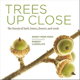 Trees Up Close: The Beauty of Bark, Leaves, Flowers, and Seeds