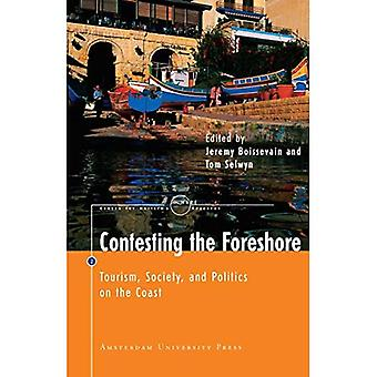 Contesting the Foreshore: Tourism, Society and Politics on the Coast (MARE Publication Series #2)