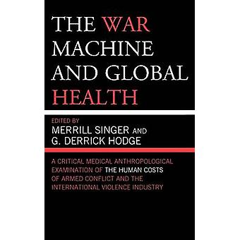 The War Machine and Global Health by Singer & Merrill