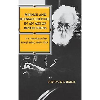 Science and Russian Culture in an Age of Revolutions by Kendall E. Bailes