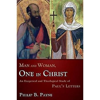 Man and Woman One in Christ by Philip Barton Payne