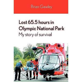 65,5 Stunden im Olympic National Park meine Geschichte des Überlebens von Gawley & Brian verloren
