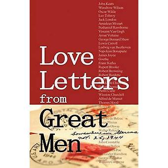 Lettres d'amour de grands hommes comme Vincent Van Gogh Mark Twain Lewis Carroll et bien d'autres encore par Vander Pol & Stacie