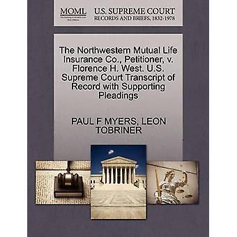 La Northwestern Mutual Life Insurance Co. peticionario v. Florencia H. oeste. Transcripción de Tribunal Supremo Estados Unidos del registro con el apoyo de escritos por MYERS y PAUL F