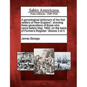 En genealogiske ordliste av de første nybyggerne i New England viser tre generasjoner av de som kom før mai 1692 på grunnlag av bønder registrere. Volume 3 av 4 av Savage & James