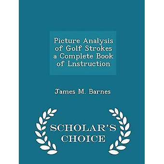 تحليل الصورة للجولف والسكتات الدماغية كتاب كامل للعلماء لنستروكشن الطبعة اختيار واسطة بارنز & جيمس م.