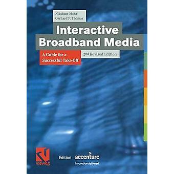 Los medios interactivos de banda ancha una guía para un despegue exitoso por Mohr y Nikolaus