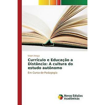 Currculo e Educao en Distncia A cultura göra estudo autnomo av Anaya Viviani