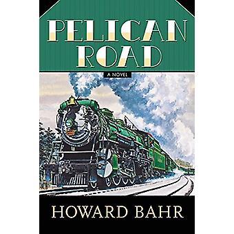 Pelican Road av Howard Bahr - 9781496810502 bok