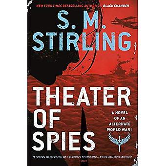 Theater of Spies (Novel of� an Alternate World War)